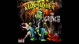 KidCrusher - The Grinch (FULL ALBUM + Bonus Tracks)