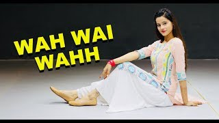 Wah Wai Wahh Dance Video Neha Kakkar Sukhe Muzical Kanishka