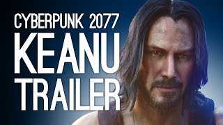Cyberpunk 2077 Keanu Reeves Trailer: Cyberpunk 2077 Gameplay from E3 2019