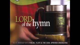 LORD OF THE HYMN With BRUCE & LISA WETHEY