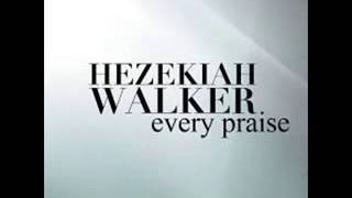 Hezekiah Walker - Every Praise (Lyrics)