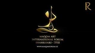 Maqom Art International Forum Shahrisabz-2018