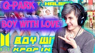 BTS Boy with Luv feat Halsey BTS Dance in Public Реакция | QPark |Реакция на QPark BTS Boy with love