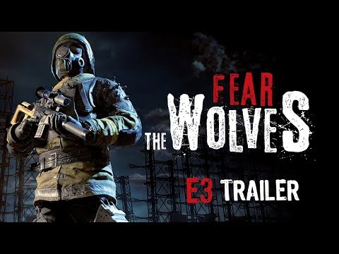 [E3 2018] Fear The Wolves - E3 Trailer thumbnail