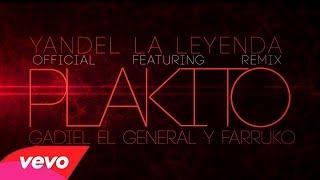 Yandel - Plakito ft. El General Gadiel, Farruko (Video Lyric)