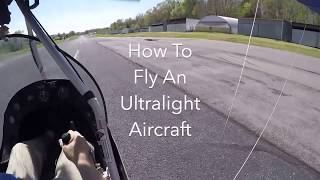 How To Fly An Ultralight Aircraft