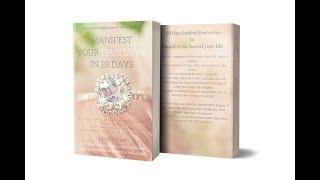 How to Manifest True Love in 28 Days!!