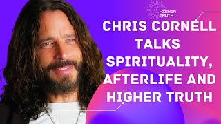 Chris Cornell talks Spirituality, Afterlife and Higher Truth