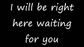 I will be right here waiting for you,  Richard Marx with lyrics
