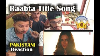 Pakistani React on Raabta Title song