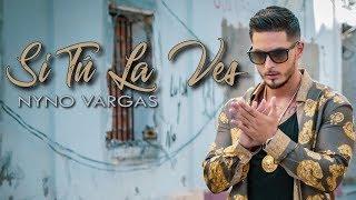 Nyno Vargas   Si Tú La Ves (Videoclip Oficial)