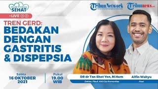 MALAM MINGGU SEHAT - TREN GERD: Bedakan dengan Gastritis dan Dispepsia