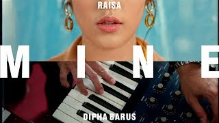 Gambar cover Raisa & Dipha Barus - Mine (Day & Night) (Official Music Video)