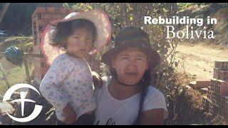 Rebuilding In Bolivia