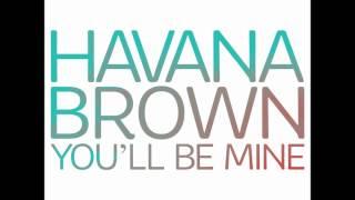 Havana Brown - You'll Be Mine (Rehab Remix)