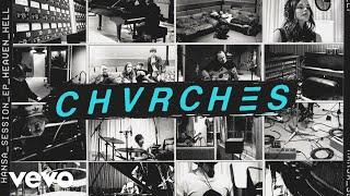 CHVRCHES   HeavenHell (Hansa Session  Audio)