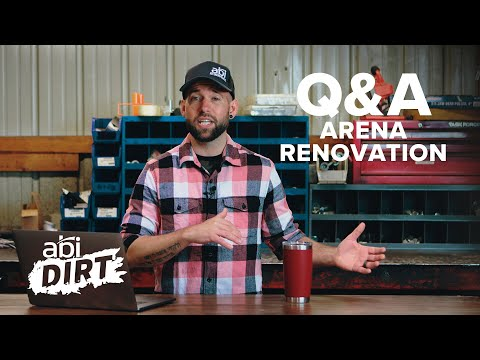 Answering Your Questions – Arena Renovation I ABI Dirt