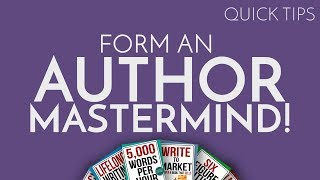 Quick Tip: Form an Author Mastermind!