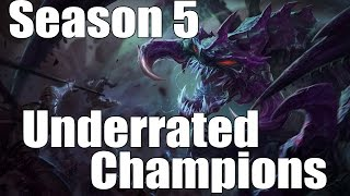 Best Underrated Champions [Season 5: League of legends] - Outdated