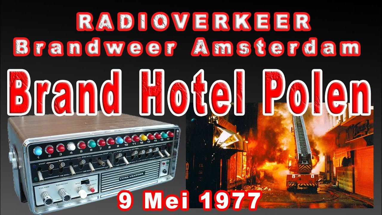 RADIOVERKEER : Brand Hotel Polen Amsterdam 9 mei 1977