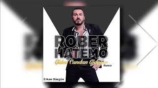Rober Hatemo - Giden Candan Gidiyor - 2017 Remix (Erkan Düzgün)
