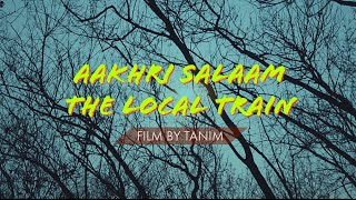 The Local Train   Aakhri Salaam (CINEMATIC MUSIC VIDEO)