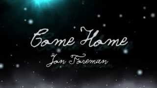 Come Home by Jon Foreman (lyrics)