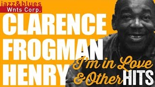 """Clarence Frogman Henry – """"Ain"""