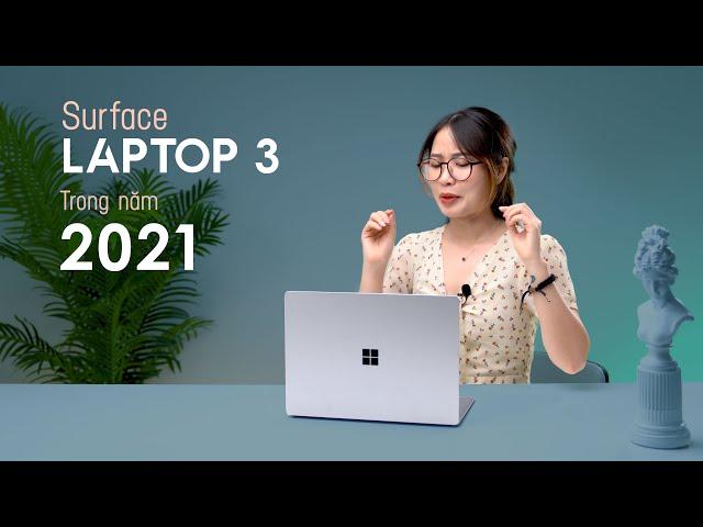 Có nên mua Surface Laptop 3 trong năm 2021?