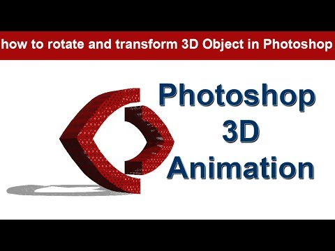 Animation In Photoshop Cc Tutorial How To Rotate And Transform An 3D Object In Photoshop Animation