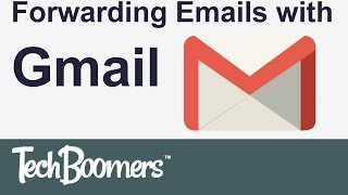 Forwarding Emails with Gmail