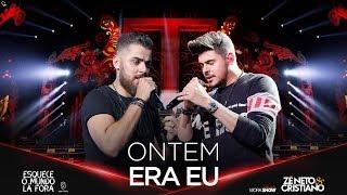 Zé Neto E Cristiano   ONTEM ERA EU   #EsqueceOMundoLaFora