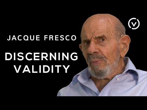 Jacque Fresco - Discerning Validity - Oct.18, 2011