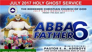 "JULY 2017- RCCG HOLY GHOST SERVICE ""Abba Father 6"""