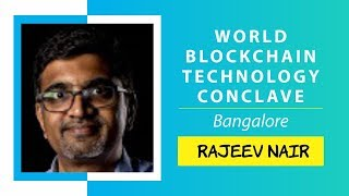 Blockchain In Financial Services by Rajeev Nair @ World Blockchain Technology, Bangalore