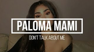Paloma Mami   Don't Talk About Me (Traducida Al Español) (Letra)