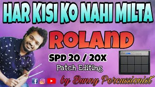 Har Kisiko Nahi Milta • Patch Editing With Tutorial • Roland Spd 20 & 20x by Bunny Percussionist