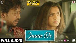 Jaane De - Full Audio | Qarib Qarib Singlle | Irrfan I Parvathy | Vishal Mishra feat. Atif Aslam