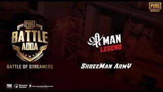 PUBG MOBILE OFFICIAL ll BATTLE ADDA TOURNAMENT  ll BATTLE OF STREAMERS