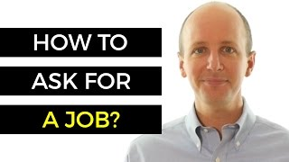 Interview Questions And Answers - How To Ask For A Job