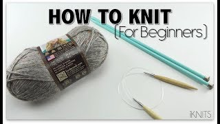 HOW TO KNIT - FOR BEGINNERS