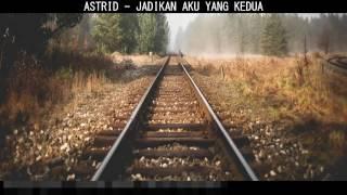 Astrid   Jadikan Aku Yang Kedua ( Lirik )