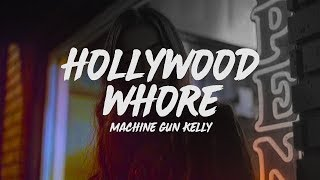 Machine Gun Kelly   Hollywood Whore (Lyrics)
