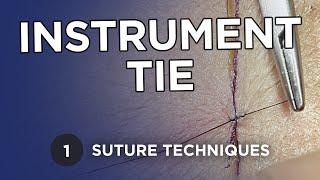 Instrument Tie - Suture Techniques - Michael R. Zenn, MD