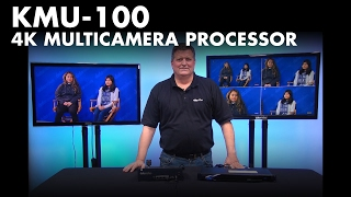 Introducing: KMU-100 4K Multicamera Processor - HD Extractor