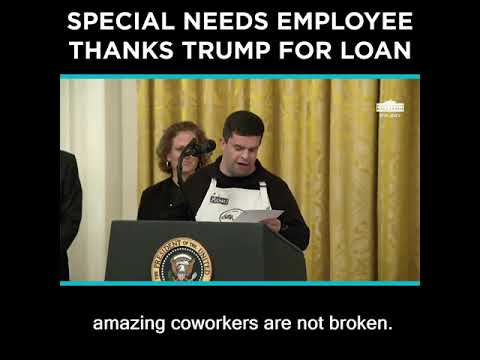 Special Needs Employee Thanks Trump for Loan