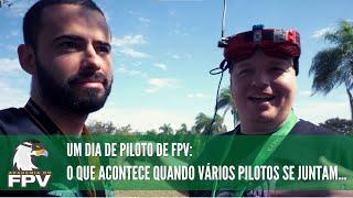 Um dia de piloto de FPV: Quando juntam vários, olha no que dá...