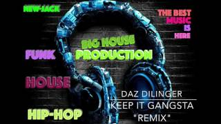 "Daz dilinger - Keep it gangsta ""remix"" (hiphop)"