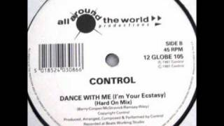 Control - Dance With Me (I'm Your Ecstasy) (Hard On Mix)