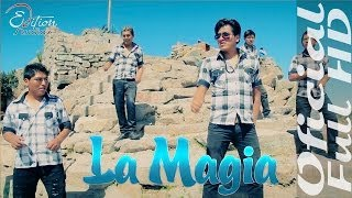 LA MAGIA MUSICAL -  NO ME BUSQUES [VIDEO OFICIAL HD] Edition Studios 2014